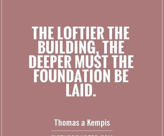 Building Strong Foundation Quotes Quotesgram