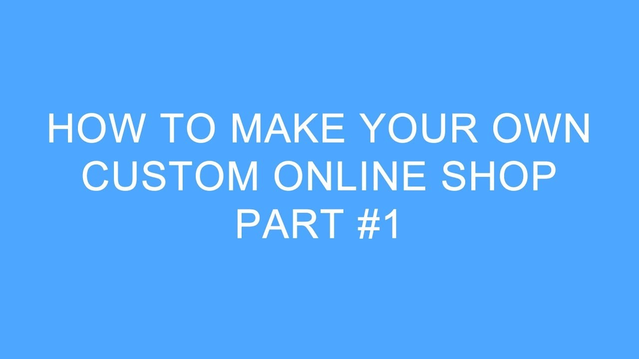 Make Your Own Custom Shop Part Getting