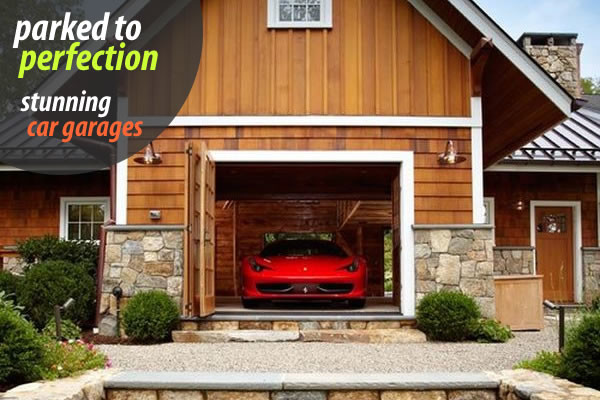 Parked Perfection Stunning Car Garage Designs
